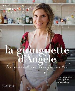 La guinguette d'Angèle. Les nourritures bienfaisantes - Marabout - 9782501120661 -