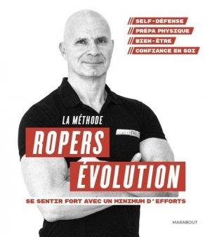 La méthode Ropers Evolution : Se sentir fort avec un minimum d'efforts - marabout - 9782501139700 -