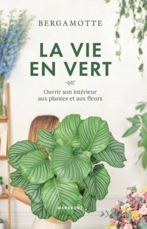 La vie en vert avec Bergamotte - Marabout - 9782501141024 -