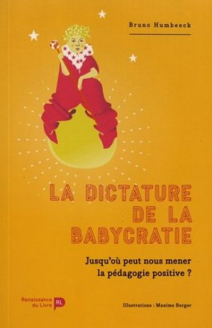 La dictature de la babycratie - la renaissance du livre - 9782507056575 -