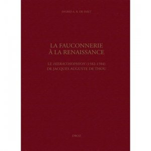 La Fauconnerie à la Renaissance - droz - 9782600017039 -