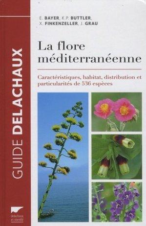 La flore méditerranéenne. Caractéristiques, habitat, distribution et particularités de 536 espèces - Delachaux et Niestlé - 9782603025147 -