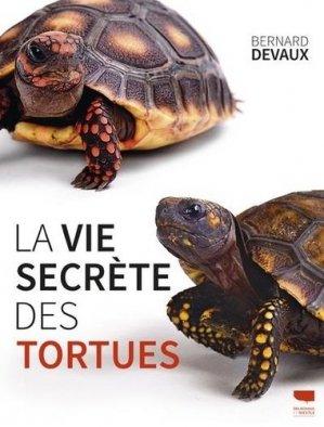 La vie secrète des tortues - Delachaux et Niestlé - 9782603026526 -