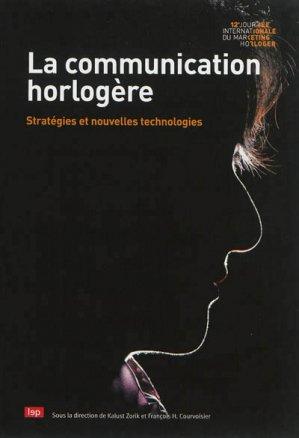 La communication horlogère - lep - loisirs et pedagogie (suisse) - 9782606013561 -