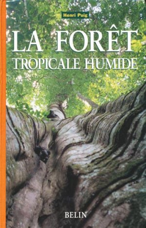 La forêt tropicale humide - belin - 9782701124469 -