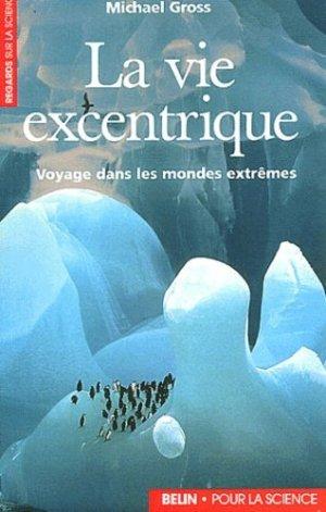 La vie excentrique - belin / pour la science - 9782701126319 -