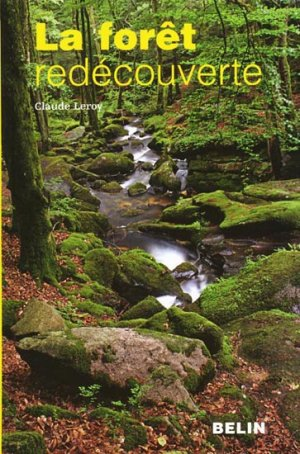 La forêt redécouverte - belin - 9782701148861 -