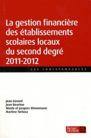 La gestion financière des établissements scolaires locaux du second degré 2011-2012 - berger levrault - 9782701317557 -