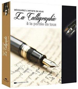 La calligraphie à la portée de tous : découvrez l'artiste en vous. Contient : un porte-plume, un stylo plume avec quatre cartouches d'encre de couleur, deux tubes de gouache, un pinceau et un bloc de 30 feuilles de papier dessin - Le Courrier du Livre - 9782702911112 -
