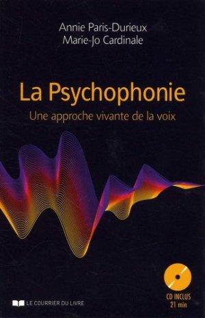 La psychophonie, une approche vivante de la voix - le courrier du livre - 9782702914588