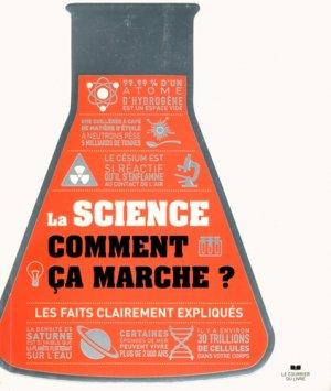 La science : comment ça marche ? : les faits clairement expliqués - le courrier du livre - 9782702914953 -