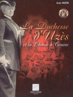 La duchesse d'uzès et la chasse à courre - crepin leblond - 9782703002765 -