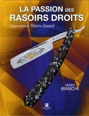 La passion des rasoirs droits, l'aventure thiers issard - crepin leblond - 9782703004158 -