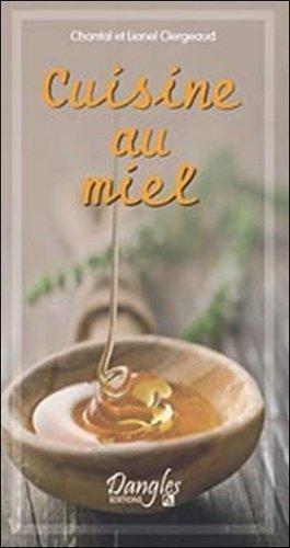 La cuisine au miel - dangles éditions - 9782703308027 -
