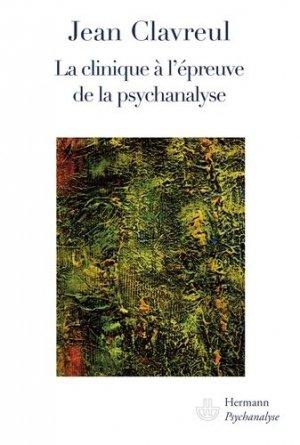 La clinique à l'épreuve de la psychanalyse - hermann - 9782705670962 -