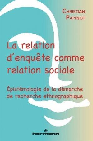 La relation d'enquête comme relation sociale - hermann - 9782705673161 -