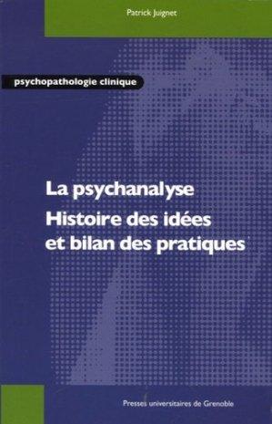 La psychanalyse. Histoire des idées et bilan des pratiques - presses universitaires de grenoble-pug - 9782706113215 -