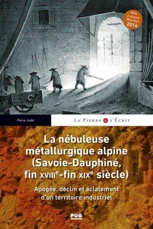 La nebuleuse metallurgique alpine - PUG - 9782706143243