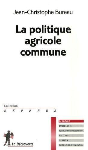 La politique agricole commune - La Découverte - 9782707150172 -