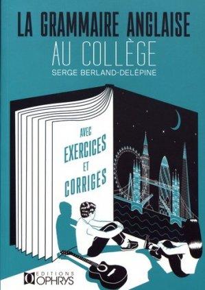 La Grammaire Anglaise au Collège - ophrys - 9782708014909 -