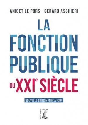 La fonction publique du XXIe siècle - Editions de l'Atelier - 9782708253728 -
