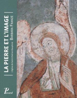 La pierre et l'image. L'église de Saint-Chef-en-Dauphiné - Editions AandJ Picard - 9782708408777 -