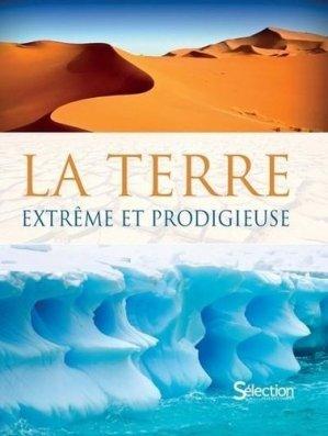 La Terre, extrême et prodigieuse - Selection Reader's Digest - 9782709827805 -