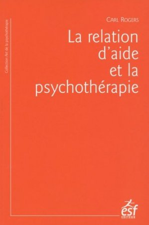 La relation d'aide et la psychothérapie - esf - 9782710121176 -