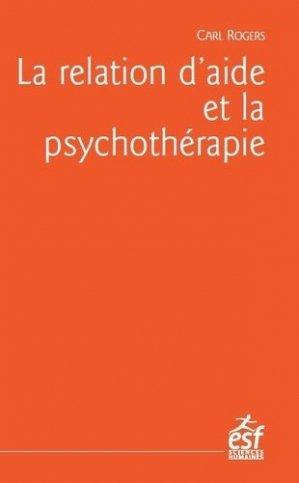 La relation d'aide et la psychothérapie - esf - 9782710137238 -