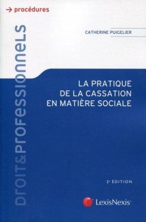 La pratique de la cassation en matière sociale. 2e édition - lexis nexis (ex litec) - 9782711018284 -