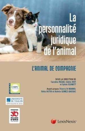 La personnalité juridique de l'animal. L'animal de compagnie - lexis nexis (ex litec) - 9782711030477 -