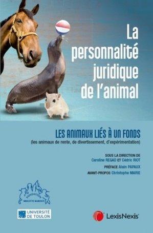 La personnalité juridique de l'animal. Tome 2, Les animaux liés à un fonds (les animaux de rente, de divertissement, d'expérimentation) - lexis nexis (ex litec) - 9782711031993 -