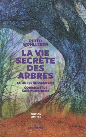 La Vie secrète des arbres - Edition limitée - les arenes - 9782711201884 -