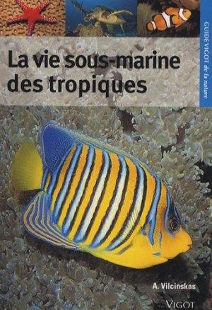 La vie sous-marine des tropiques - Vigot - 9782711419036 -
