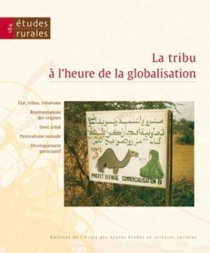 La tribu à l'heure de la globalisation - Editions de l'Ecole des Hautes Etudes en Sciences Sociales - 9782713222450 -