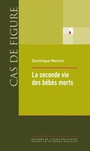 La seconde vie des bébés morts - Editions de l'Ecole des Hautes Etudes en Sciences Sociales - 9782713222825 -