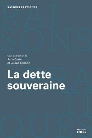 La dette souveraine - Editions de l'Ecole des Hautes Etudes en Sciences Sociales - 9782713227301 -