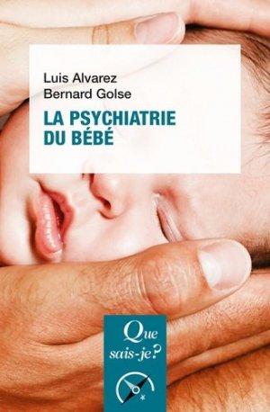 La psychiatrie du bébé - puf - presses universitaires de france - 9782715403505 -