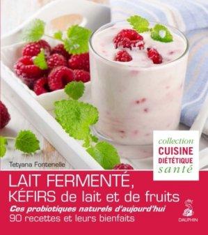 Lait fermenté, kéfirs de lait et de fruits - dauphin - 9782716315869 -