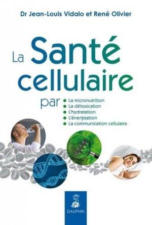la sante cellulaire - dauphin - 9782716316477 -
