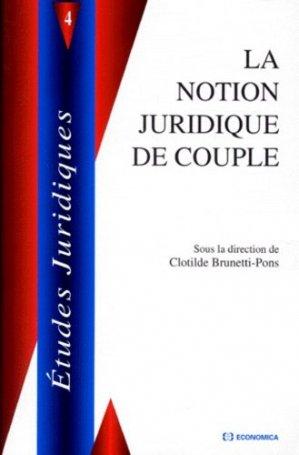 La notion juridique de couple. Actes du colloque - Economica - 9782717836103 -