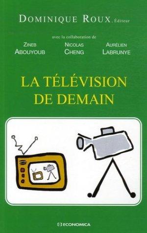 La télévision de demain - Economica - 9782717853360 -