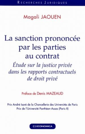 La sanction prononcée par les parties au contrat. Etude sur la justice privée dans les rapports contractuels de droit privé - Economica - 9782717864717 -