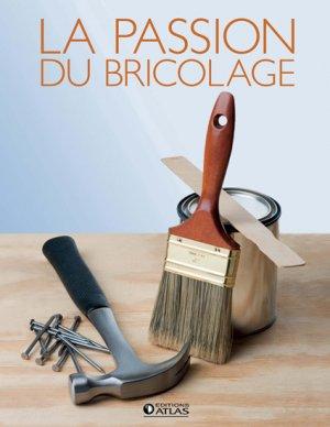 La passion du bricolage - atlas  - 9782723462570 -
