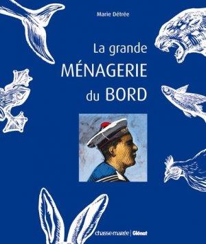 La grande ménagerie du bord - Glénat - 9782723476478 -