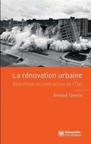 La rénovation urbaine. Démolition-reconstruction de l'Etat - sciences po les presses - 9782724613100 -
