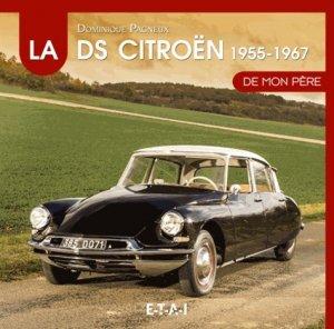 La Citroen DS 1955-1967 - etai - editions techniques pour l'automobile et l'industrie - 9782726883600 -