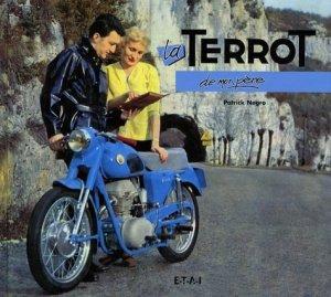 La Terrot de mon père - etai - editions techniques pour l'automobile et l'industrie - 9782726888384 -