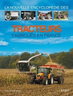 La nouvelle encyclopédie des tracteurs fabriqués en France - etai - editions techniques pour l'automobile et l'industrie - 9782726895962 -