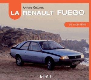 La Renault Fuego de mon père - etai - editions techniques pour l'automobile et l'industrie - 9782726897447 -